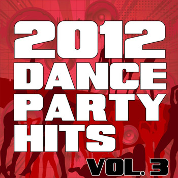 The Re-Mix Heroes - 2012 Dance Party Hits, Vol. 3