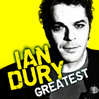 Ian Dury & The Blockheads - Greatest