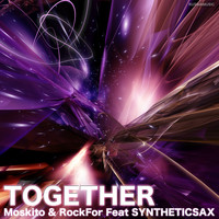 Moskito & Rockfor feat. Syntheticsax - Together