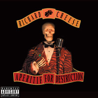 Richard Cheese - Aperitif For Destruction (Explicit)