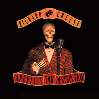 Richard Cheese - Aperitif For Destruction [Censored]