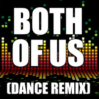 The Re-Mix Heroes - Both of Us