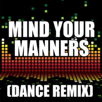 The Re-Mix Heroes - Mind Your Manners
