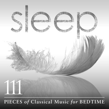 Various Artists - Sleep: 111 Pieces Of Classical Music For Bedtime