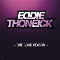 Eddie Thoneick - One Good Reason