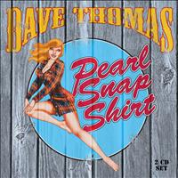 Dave Thomas - Pearl Snap Shirt
