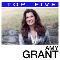 Amy Grant - Top 5: Hits