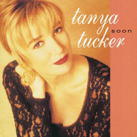 Tanya Tucker - Soon (Deluxe Edition)