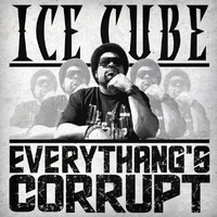 Ice Cube - Everythang's Corrupt (Explicit)