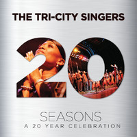 The Tri-City Singers - Seasons: A 20 Year Celebration