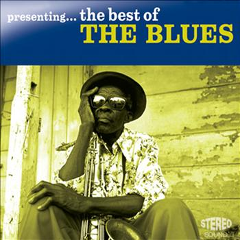 Various Artists - Presenting...The Best of the Blues