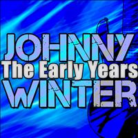 Johnny Winter - The Early Years