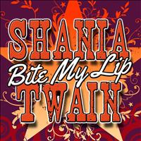 Shania Twain - Bite My Lip - EP