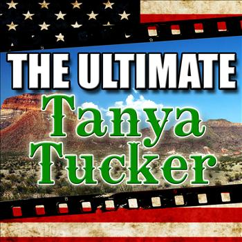 Tanya Tucker - The Ultimate Tanya Tucker (Live)