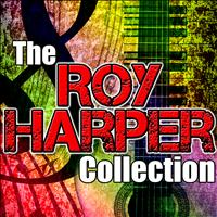 Roy Harper - The Roy Harper Collection