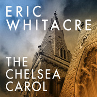Eric Whitacre - The Chelsea Carol