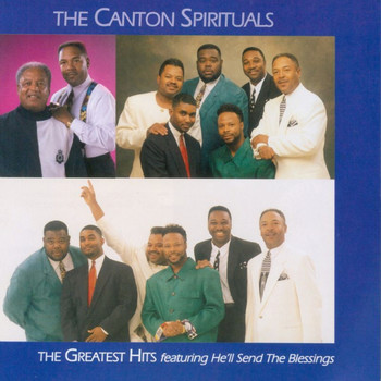 The Canton Spirituals - The Greatest Hits Featuring He'll Send the Blessings