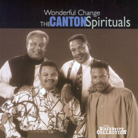 The Canton Spirituals - Wonderful Change