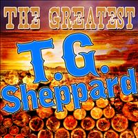 T.G. Sheppard - The Greatest T.G. Sheppard