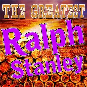 Ralph Stanley - The Greatest Ralph Stanley (Live)