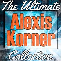Alexis Korner - Alexis Korner: The Ultimate Collection (Live)