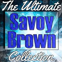Savoy Brown - Savoy Brown: The Ultimate Collection (Live)