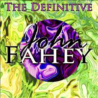 John Fahey - The Definitive John Fahey