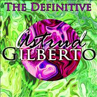 Astrud Gilberto - The Definitive Astrud Gilberto