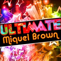 Miquel Brown - Ultimate Miquel Brown