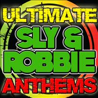 Sly & Robbie - Ultimate Sly & Robbie Anthems