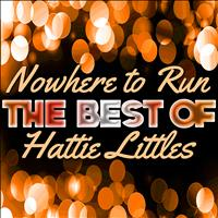Hattie Littles - Nowhere to Run - The Best of Hattie Littles