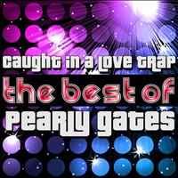 Pearly Gates - Caught in a Love Trap - The Best of Pearly Gates