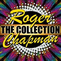 Roger Chapman - Roger Chapman: The Collection