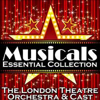 The London Theatre Orchestra & Cast - Musicals: Essential Collection
