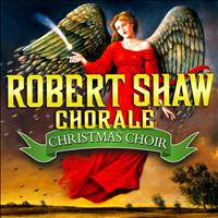Robert Shaw Chorale - Christmas Choir