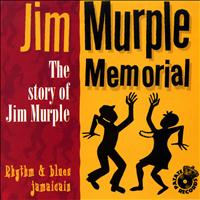 Jim Murple Memorial - The Story of Jim Murple (Rythm & Blues Jamaicain)