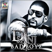 DJ Sanj - Bad Boyz