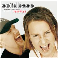 Solid Base - You Never Know - Remixes