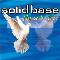Solid Base - Fly To Be Free