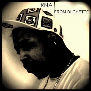 RNA - FROM DI GHETTO