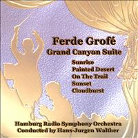 Hamburg Radio Symphony Orchestra - Ferde Grofé: Grand Canyon Suite