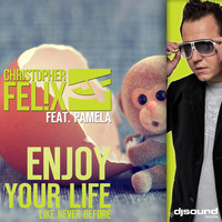 Christopher Felix feat. Pamela - Enjoy Your Life Mixes