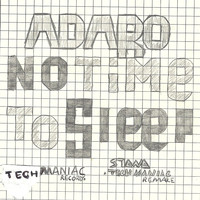Adaro - No Time to Sleep (Stanas Tech Maniac Remake)