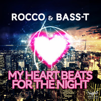 Rocco & Bass-T - My Heart Beats for the Night