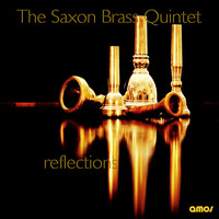The Saxon Brass Quintet - Reflections