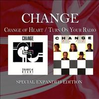 Change - Change of Heart / Turn On Your Radio (Special Expanded Edition)