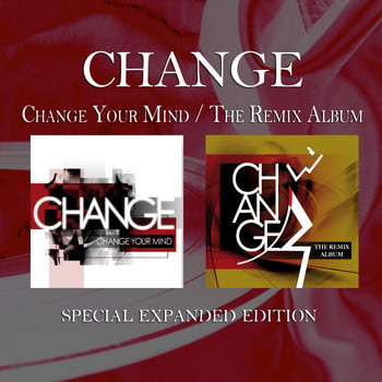Change - Change Your Mind / The Remix Album (Special Expanded Edition)