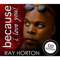 Ray Horton - Because I Love You