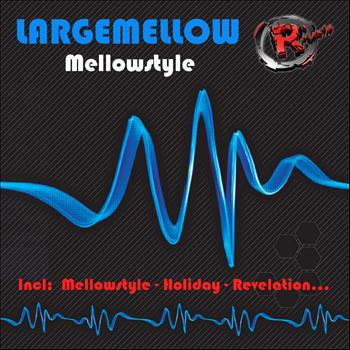Largemellow - Mellowstyle
