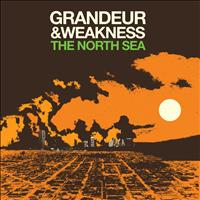 The North Sea - Grandeur & Weakness